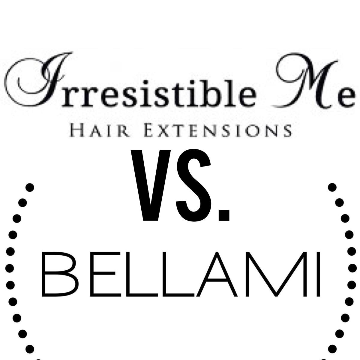 Irresistible Me vs. Bellami Extensions